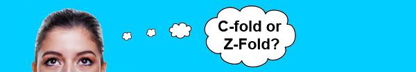C-fold or Z-fold